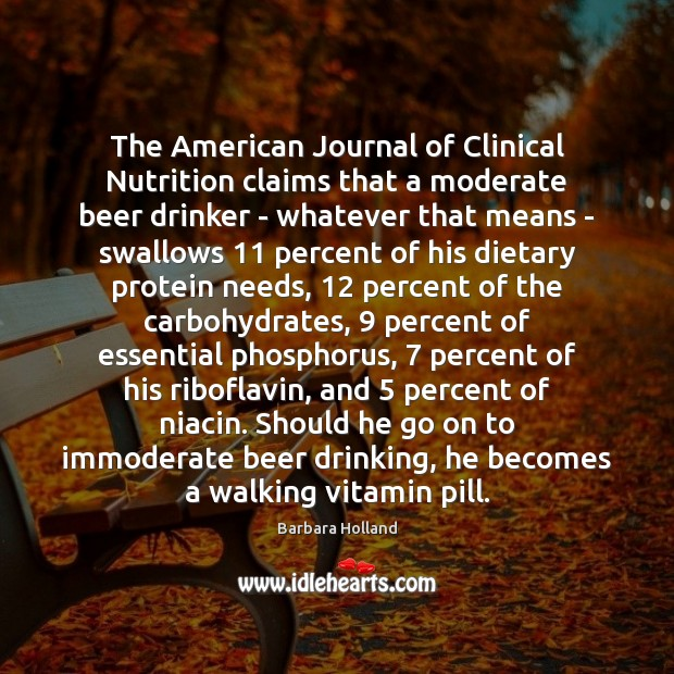 Image, The American Journal of Clinical Nutrition claims that a moderate beer drinker