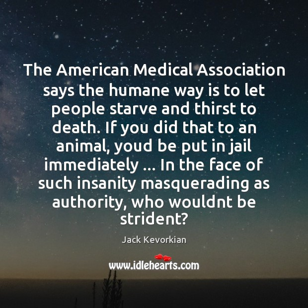 The American Medical Association says the humane way is to let people Image
