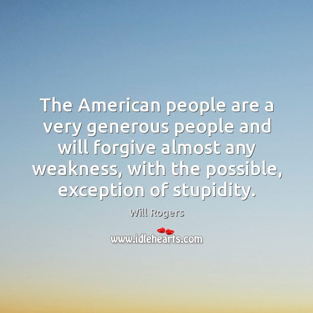 The American people are a very generous people and will forgive almost Image