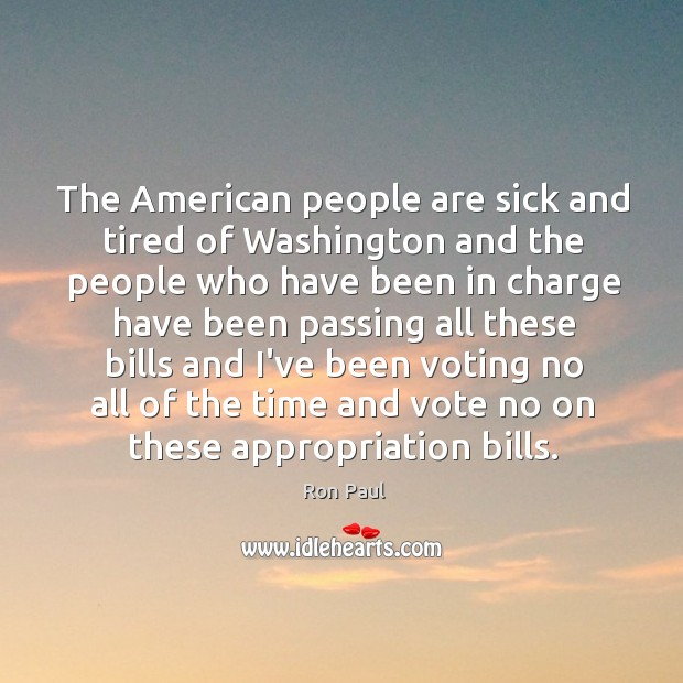 The American people are sick and tired of Washington and the people Image