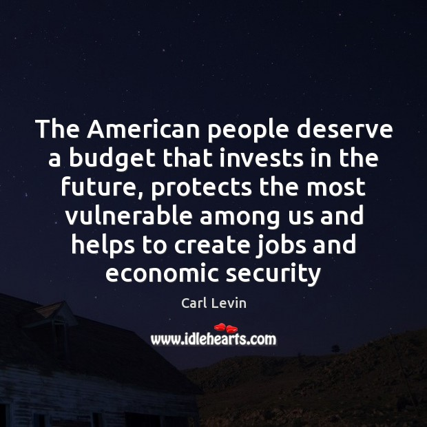 The American people deserve a budget that invests in the future, protects Image