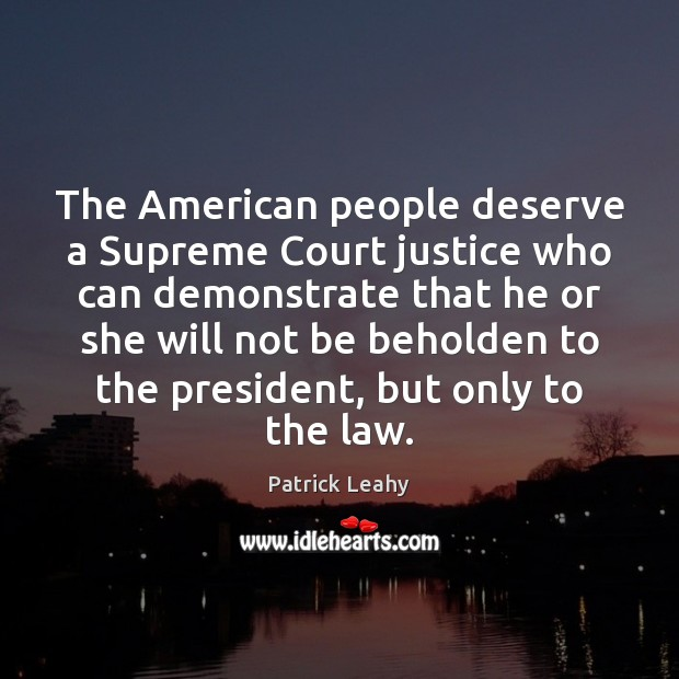 Image, The American people deserve a Supreme Court justice who can demonstrate that