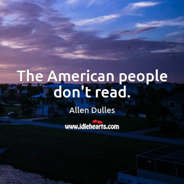 Image, The American people don't read.