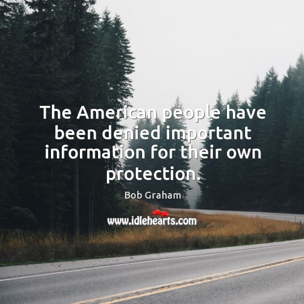 The american people have been denied important information for their own protection. Image