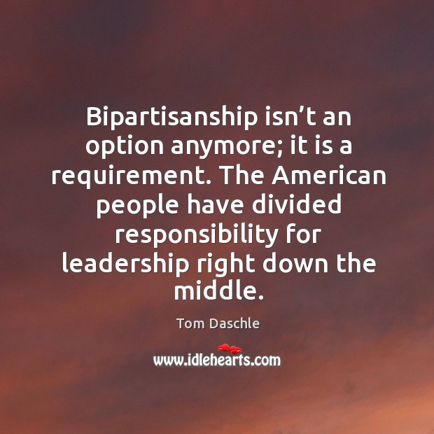 The american people have divided responsibility for leadership right down the middle. Image