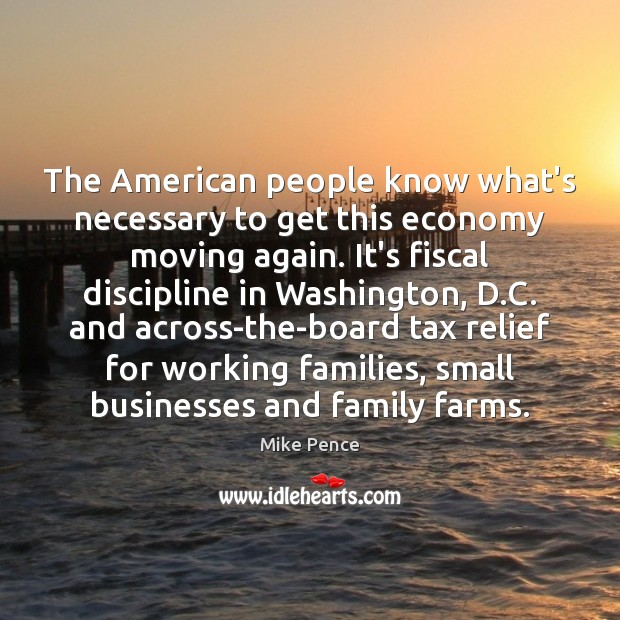 The American people know what's necessary to get this economy moving again. Image
