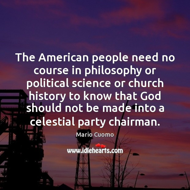 The American people need no course in philosophy or political science or Mario Cuomo Picture Quote