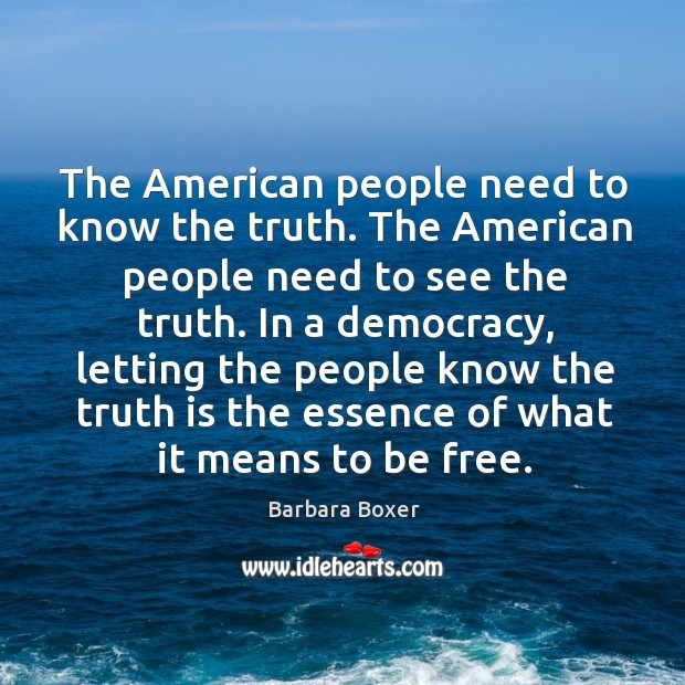 The american people need to know the truth. The american people need to see the truth. Image