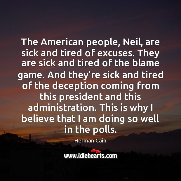 The American people, Neil, are sick and tired of excuses. They are Image