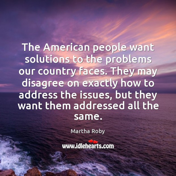 The American people want solutions to the problems our country faces. They Image