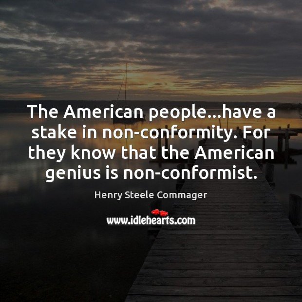The American people…have a stake in non-conformity. For they know that Image