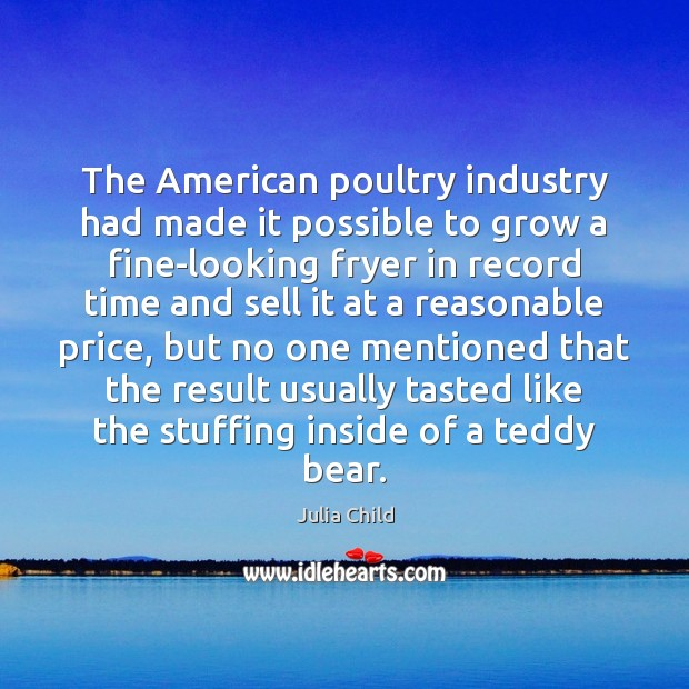 The American poultry industry had made it possible to grow a fine-looking Image