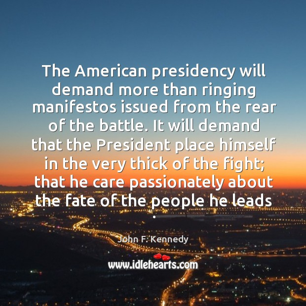 Image, The American presidency will demand more than ringing manifestos issued from the