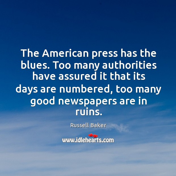 Image, The American press has the blues. Too many authorities have assured it