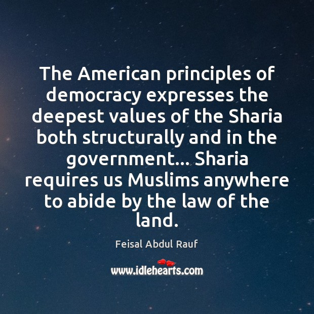 The American principles of democracy expresses the deepest values of the Sharia Image