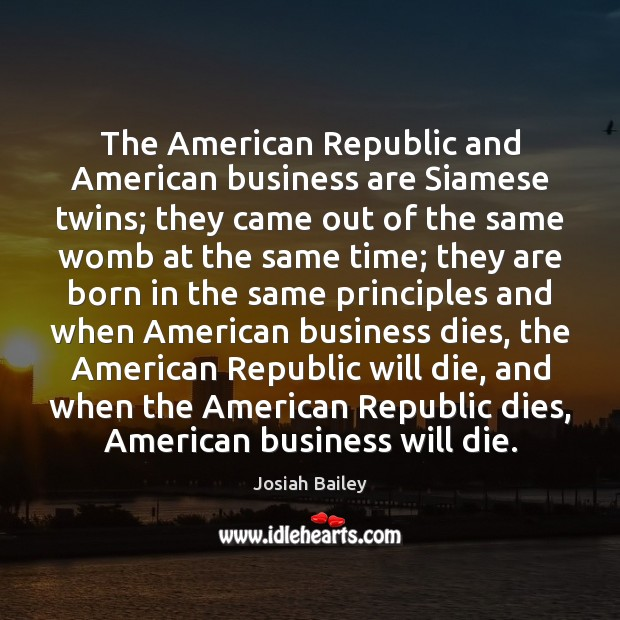 Image, The American Republic and American business are Siamese twins; they came out