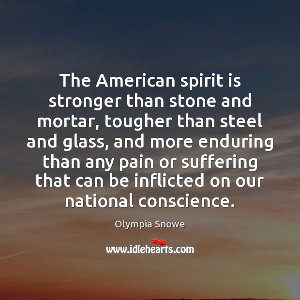 Image, The American spirit is stronger than stone and mortar, tougher than steel