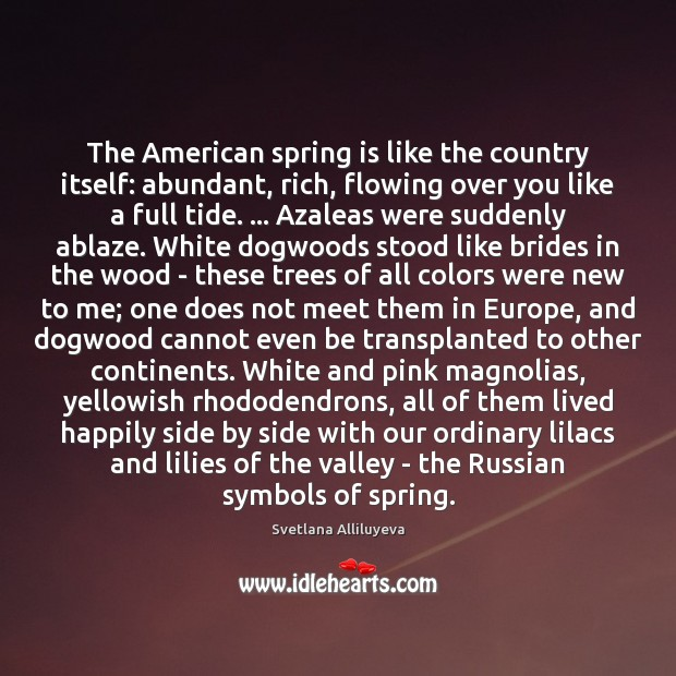 Image, The American spring is like the country itself: abundant, rich, flowing over
