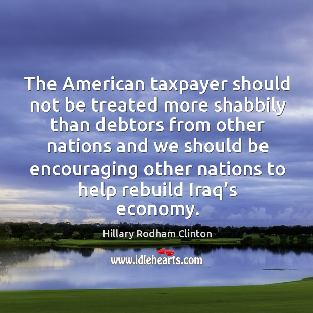 Image, The american taxpayer should not be treated more shabbily than debtors from