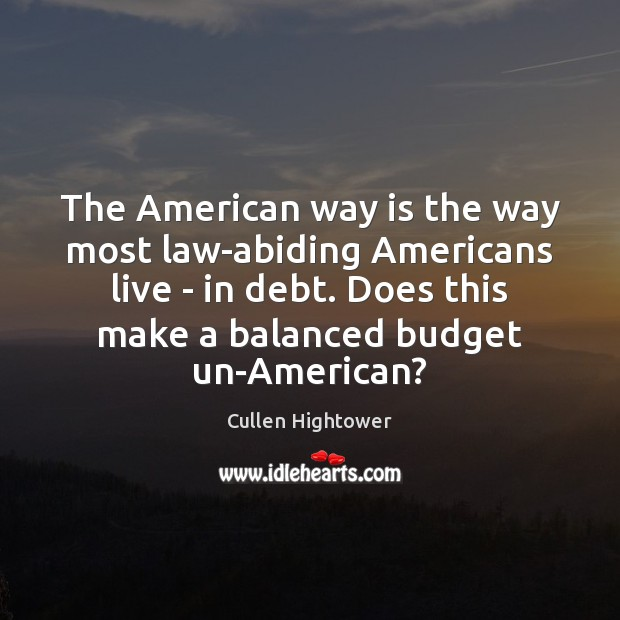 Image, The American way is the way most law-abiding Americans live – in