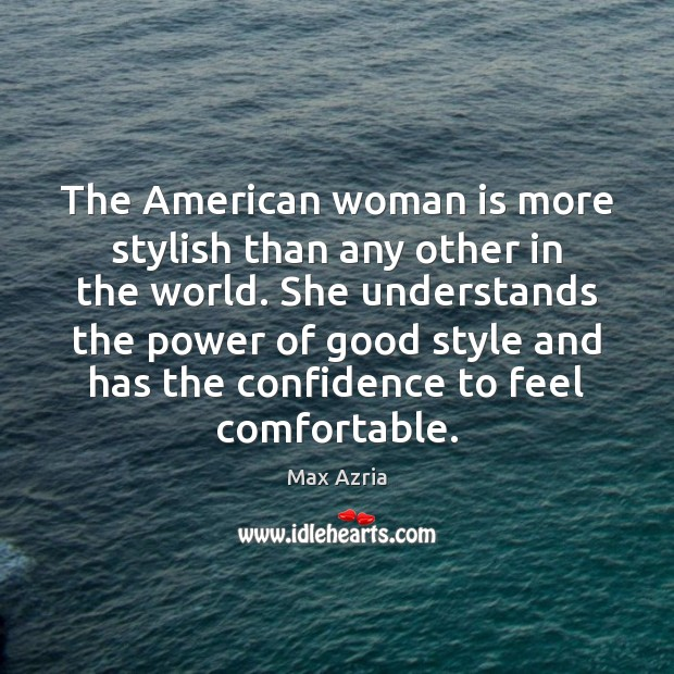 Image, The American woman is more stylish than any other in the world.