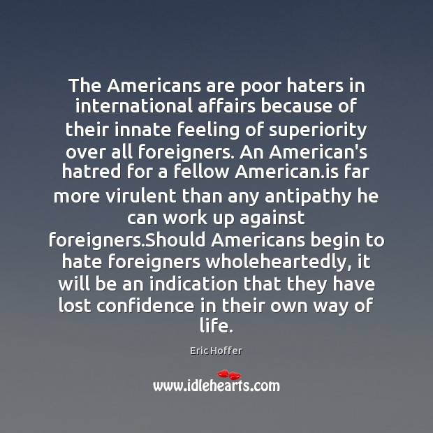 Image, The Americans are poor haters in international affairs because of their innate