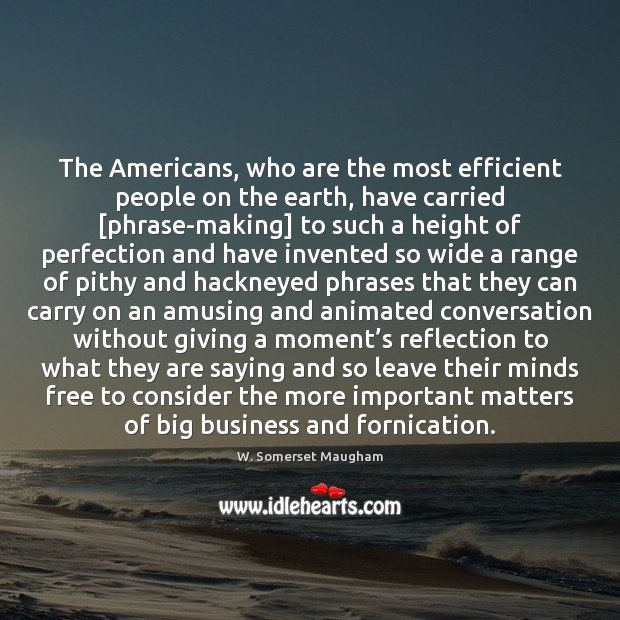 The Americans, who are the most efficient people on the earth, have Image