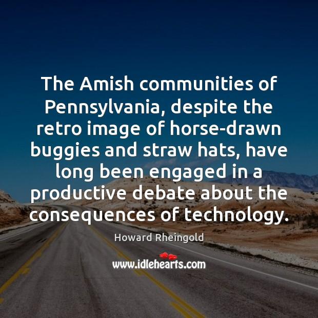 Image, The Amish communities of Pennsylvania, despite the retro image of horse-drawn buggies