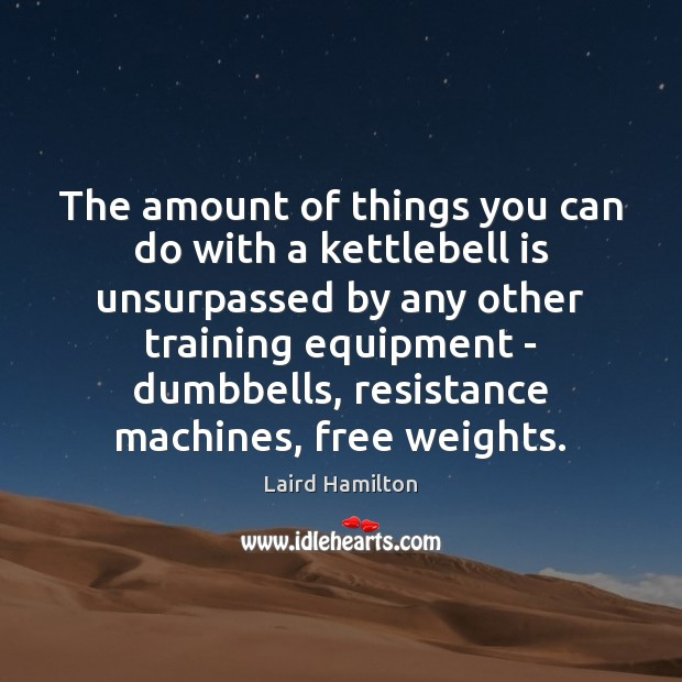 The amount of things you can do with a kettlebell is unsurpassed Image