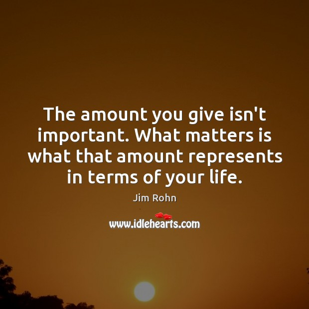 The amount you give isn't important. What matters is what that amount Image