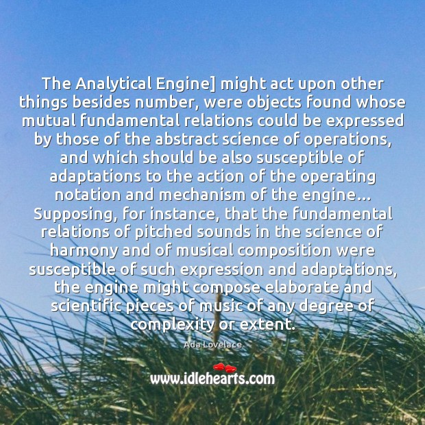 The Analytical Engine] might act upon other things besides number, were objects Image