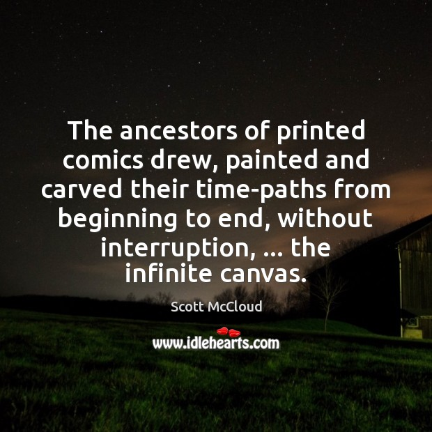 The ancestors of printed comics drew, painted and carved their time-paths from Image