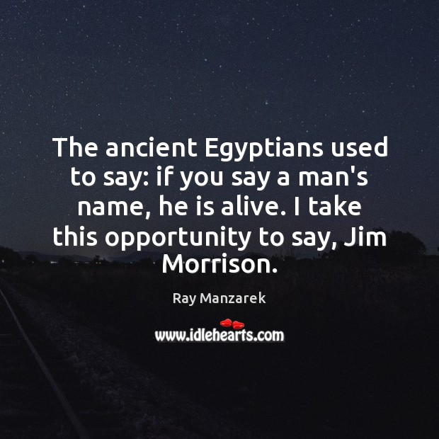 Image, The ancient Egyptians used to say: if you say a man's name,