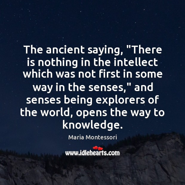 """Image, The ancient saying, """"There is nothing in the intellect which was not"""