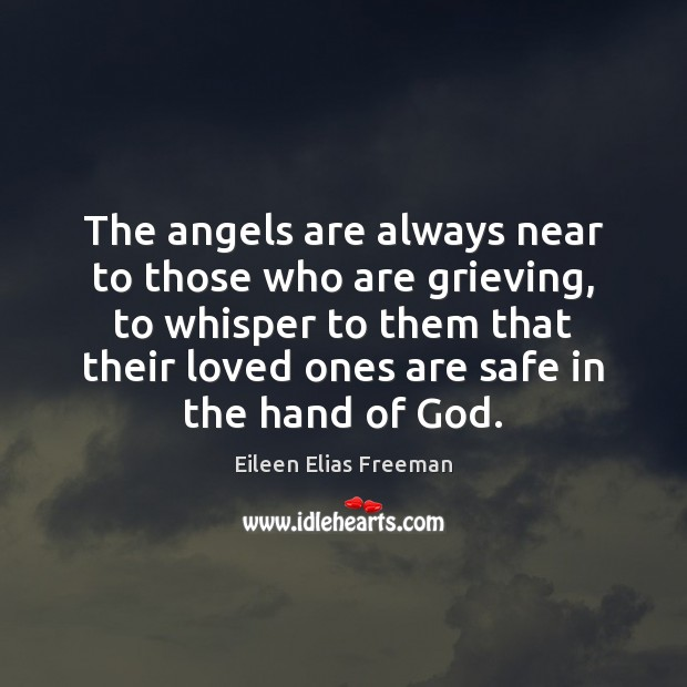 The angels are always near to those who are grieving. Sympathy Quotes Image
