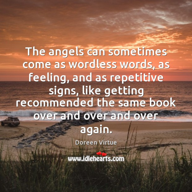 Image, The angels can sometimes come as wordless words, as feeling, and as