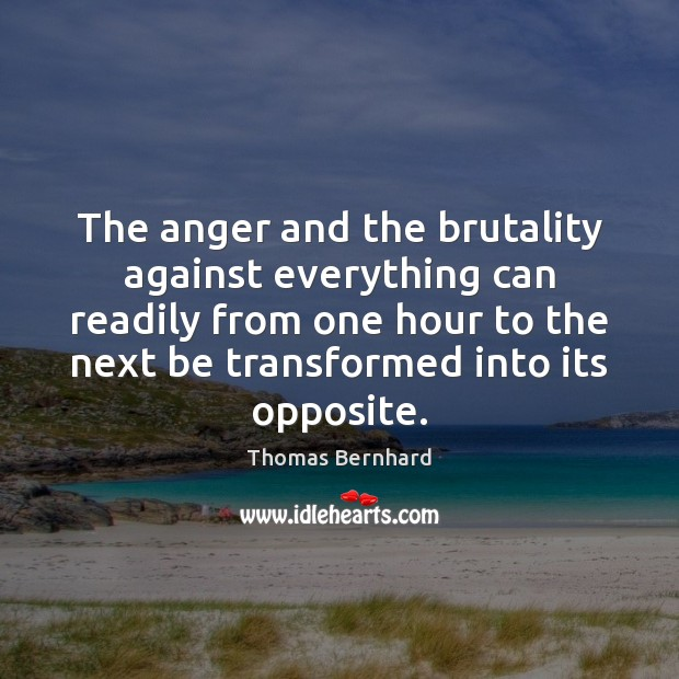 The anger and the brutality against everything can readily from one hour Image
