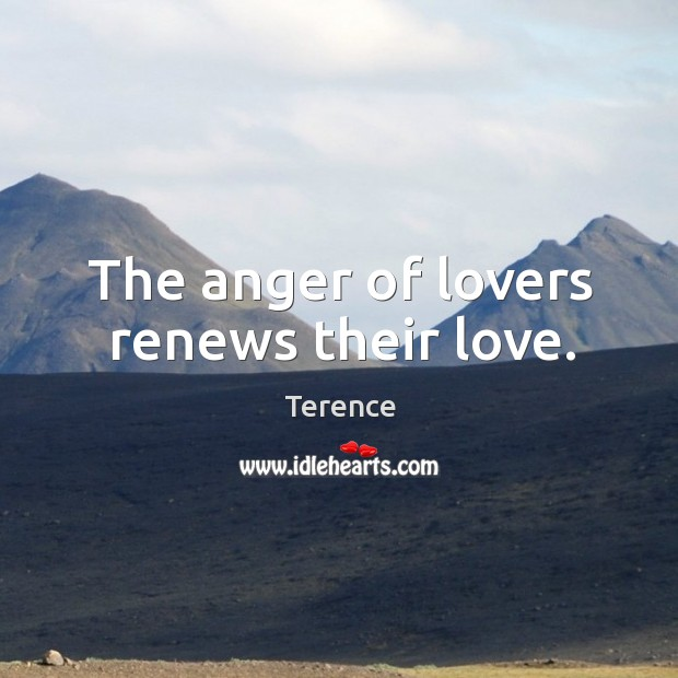 The anger of lovers renews their love. Image