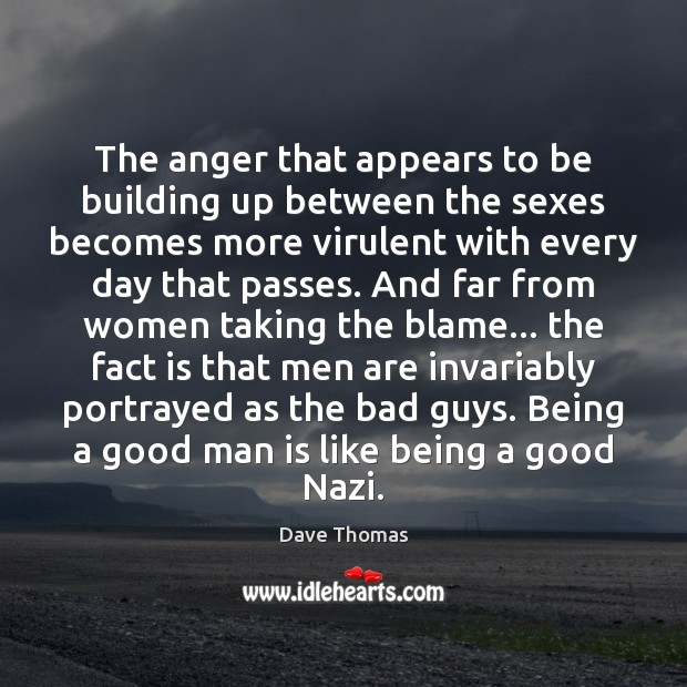 The anger that appears to be building up between the sexes becomes Image