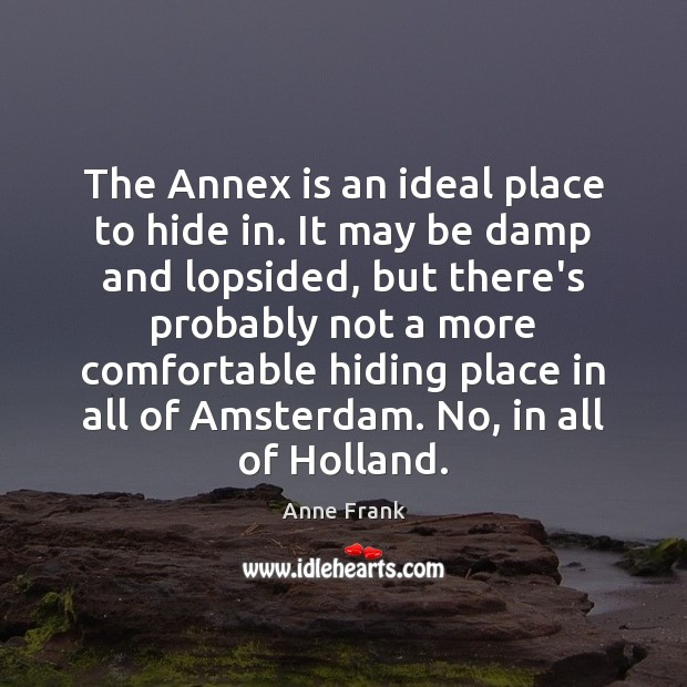 The Annex is an ideal place to hide in. It may be Image