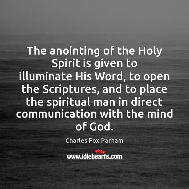 Image, The anointing of the Holy Spirit is given to illuminate His Word,