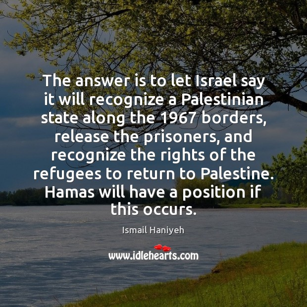 Image, The answer is to let Israel say it will recognize a Palestinian