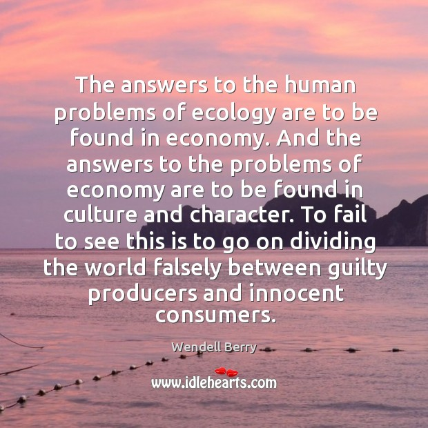 Image, The answers to the human problems of ecology are to be found