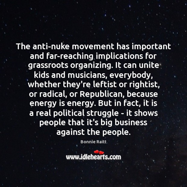 The anti-nuke movement has important and far-reaching implications for grassroots organizing. It Image