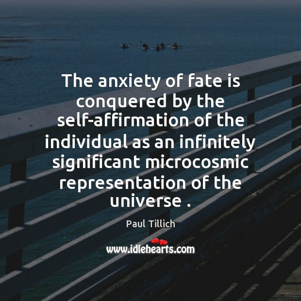 Image, The anxiety of fate is conquered by the self-affirmation of the individual
