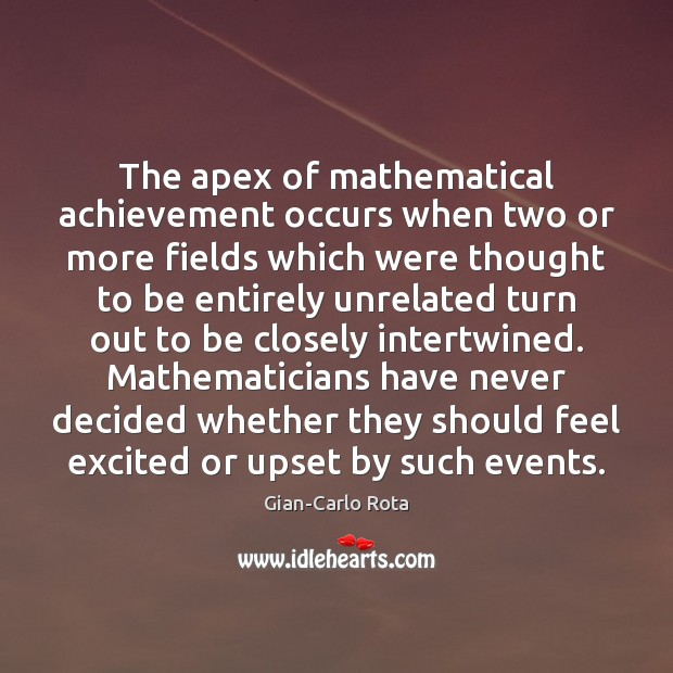 The apex of mathematical achievement occurs when two or more fields which Image