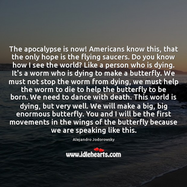 The apocalypse is now! Americans know this, that the only hope is Image
