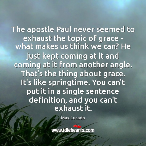 The apostle Paul never seemed to exhaust the topic of grace – Image