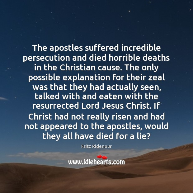 The apostles suffered incredible persecution and died horrible deaths in the Christian Image