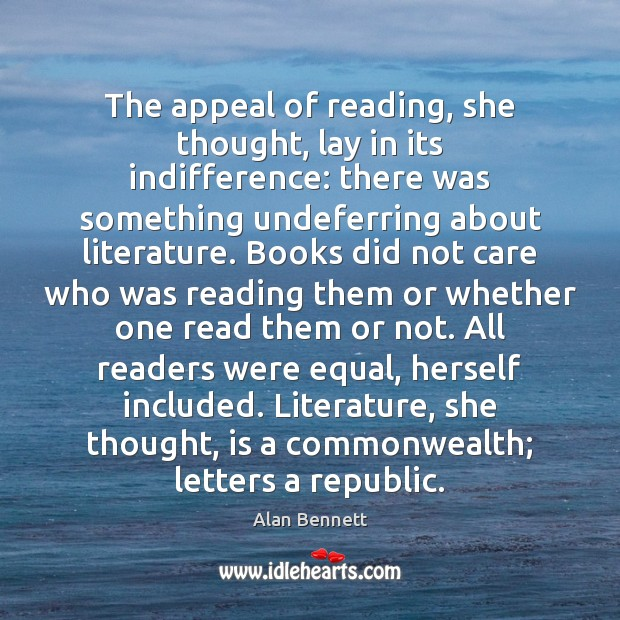 Image, The appeal of reading, she thought, lay in its indifference: there was